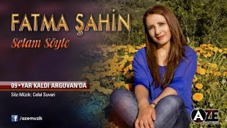 Fatma Şahin - Yar Kaldı Arguvan