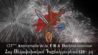 125 ième ANNIVERSAIRE de la FRA Dachnaktsoutioun