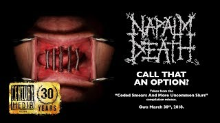 NAPALM DEATH - Call That an Option? (Album Track)