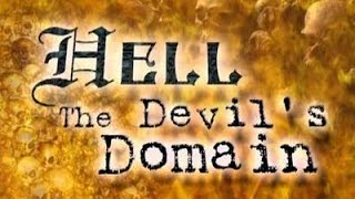 History Channel Documentary   -   Hell: The Devil's Domain