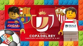 Copa del Rey Final 2016 : Barcelona vs Sevilla 2-0 ( Film in Lego Football Highlights )