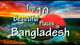 Top 10 Beautiful Places in Bangladesh