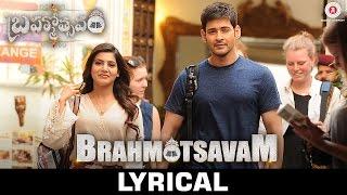 Brahmotsavam - Lyrical Video | Mahesh Babu, Samantha, Kajal Aggarwal & Pranitha