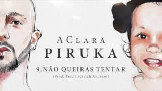 Piruka - Não Queiras Tentar