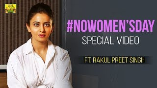 #NoWomen'sday - Ft. Rakul Preet Singh || LOL OK PLEASE || Women's Day Special Video