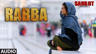 Rabba Full Song |  SARBJIT | Aishwarya Rai Bachchan, Randeep Hooda, Richa Chadda | T-Series
