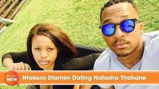 Ntokozo Dlamini Dating Natasha Thahane