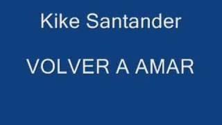 VOLVER A AMAR KIKE SANTANDER