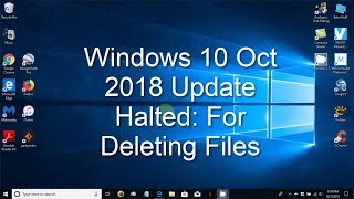 Windows 10 Oct 2018 Update STOPPED- Files Deleted!  WHAT HAPPEN?