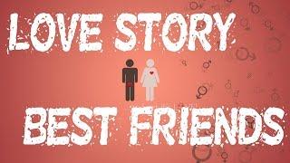 BEST FRIENDS - best love story