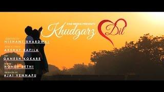 KHUDGARZ DIL HINDI VIDEO SONG 2017  PRODUCE BY V. AJAI (VAB MEDIA)  MUSIC BY AKSHAY BAFILA