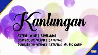 Willie Revillame - Kanlungan (Lyric Video)