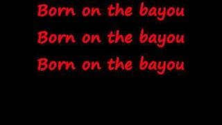CCR - Born On The Bayou - lyrics