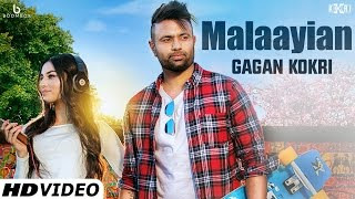 Malaayian - Gagan Kokri - Latest Punjabi Songs Collection 2016