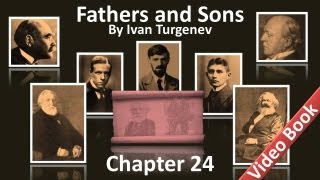 Chapter 24 - Fathers and Sons by Ivan Turgenev