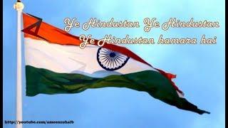Independence Day status song! Ye Hindustan Hamara Hai - 15 August whatsapp status 2018