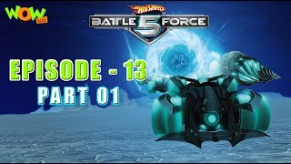 Hot Wheels Battle Force 5 - The  Chosen One - Episode 13-P1 - in Hindi