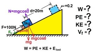 Physics - Mechanics: Work, Energy, and Power (7 of 20) Inclined Plane (Friction)