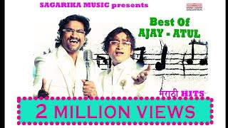 Best of Ajay Atul/ Jukebox/ greatest marathi hits/ Sagarika Music