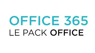Office 365 - Le pack office