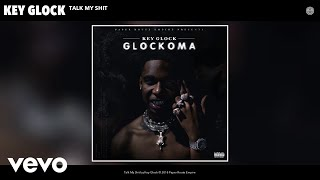 Key Glock - Talk My Shit (Audio)