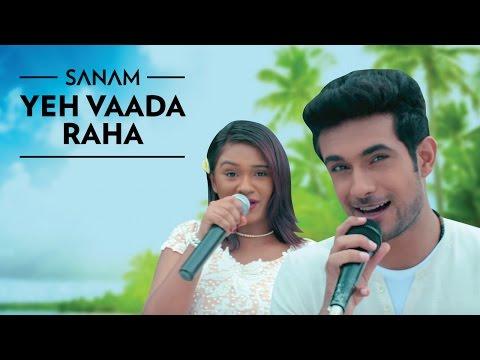 Yeh Vaada Raha   Sanam ft. Mira