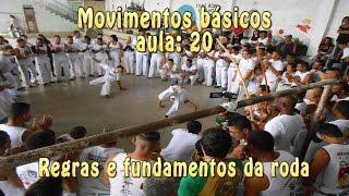Regras e fundamentos da roda (Capoeira básica Modulo 1 - Aula 20)