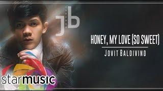 Jovit Baldivino - Honey, My Love So Sweet (Audio) 🎵
