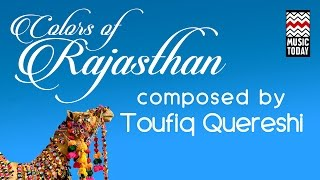 Colours Of Rajasthan | Audio Jukebox | Instrumental | Classical | Taufiq Qureshi