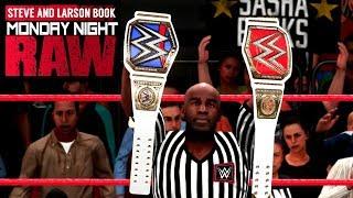 CHARLOTTE VS SASHA FOR UNDISPUTED TITLE! (Steve and Larson Book WWE Raw Ep. 15)