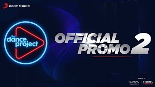 Official Promo 2 - The Dance Project | Sony Music India