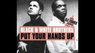 Black & White Brothers - Put Your Hands Up (Cajuan & Duffer Swift's Rok Star Mix)