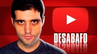 DESABAFO, youtuber tem que trabalhar de graça?