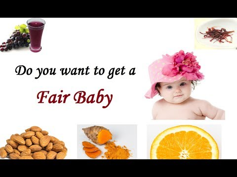 Do you want to get  a fair baby/during pregnancy foods