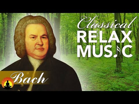 Classical Music for Relaxation Music for Stress Relief Relax Music Bach ♫E006