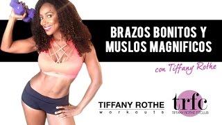 Brazos Bonitos y Muslos Magnificos con Tiffany Rothe