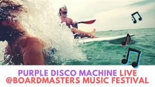 Purple Disco Machine - Live @Boardmasters Music Festival (11.08.2017)