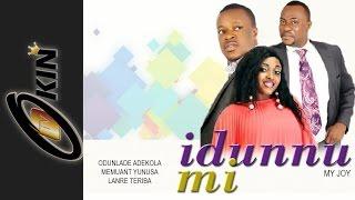 IDUNNU MI 1 | Latest Nollywood Movie 2015 Staring Odunalade Adekola, Lanre Teriba, Memuant Yunusa