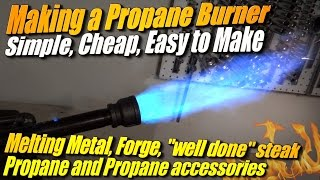 Easy to Make Propane Burner! For Melting Metal at Home, or a Forge!