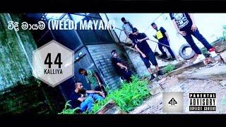 44 Kalliya -WEEDI MAYAM (Kalu Sally ft. Dope Boyz & K- Mac) Prd by G.O.A