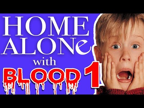 Home Alone With Blood 1 Pipe