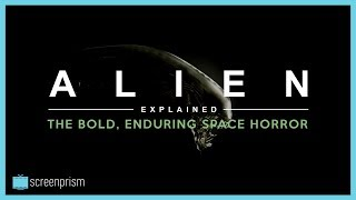 Alien Explained: The Bold, Enduring Space Horror