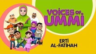 Voices Of Ummi - Erti Al-Fatihah | Kids Song | Kids Videos | Kids Channel
