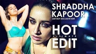 Shraddha Kapoor hot edit | Shraddha kapoor hot | Shraddha kapoor hot scenes compilation