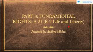 Unacademy Polity for IAS: Part III : Fundamental Rights Article 21 - An Introduction (Hindi)