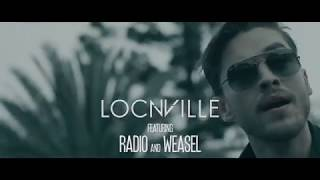 Locnville - Done feat. Radio & Weasel [Official Video]