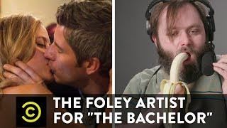 "The Foley Artist for ""The Bachelor"""