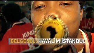 Hayâlim İstanbul - Al Jazeera Turk Belgeseli