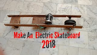 How to Make a Electric Skateboard or Longboard Easy 2018