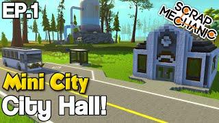 MINI CITY Community Build! [EP. 1] - CITY HALL + BUS STOP! - Scrap Mechanic